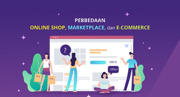 Marketplace dan Perbedaan dengan E-Commerce